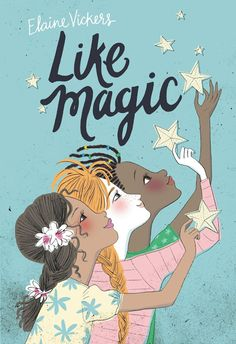 Watch. Connect. Read.: Book Trailer Premiere: Like Magic by Elaine Vickers