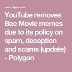 YouTube removes Bee Movie memes due to its policy on spam, deception and scams (update) - Polygon Bee Movie Memes, Spam, How To Remove, Social Media, Youtube, Movies, Instagram, Films, Cinema