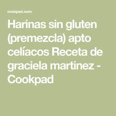 Harinas sin gluten (premezcla) apto celíacos Receta de graciela martinez - Cookpad