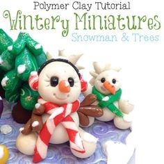 Polymer Clay Tutorial Winter Miniatures Snowman & Evergreen Trees by KatersAcres | Great for fondant, sugar paste, modeling chocolate & other sculpting mediums.