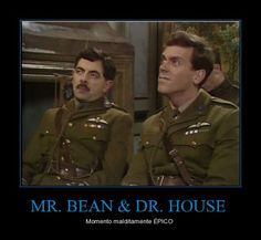 Mr Bean and Dr House long ago! Gregory House, British Humor, British Comedy, Funny Images, Best Funny Pictures, Funny Pics, Mr. Bean, New Funny Memes, Funny Stuff