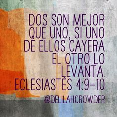 Dos son mejor que uno... Eclesiastés 4 :9-10