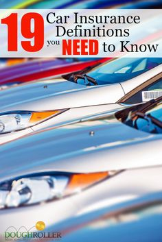 Comparing insurance products can be difficult, especially if you don't understand the terminology. Know these 19 car insurance definitions before you buy.