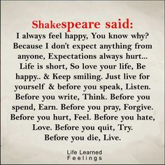 This poem is actually from a writer named William Arthur Ward. I keep this pin because I like the advice. Shakespeare did not write or say these things. Quotable Quotes, Wisdom Quotes, True Quotes, Great Quotes, Words Quotes, Quotes To Live By, Motivational Quotes, Inspirational Quotes, Sayings
