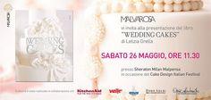 Cake Design: il nuovo libro di Letizia Grella Wedding Cakes at Sheraton Milan Malpensa