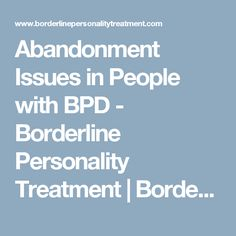Abandonment Issues in People with BPD - Borderline Personality Treatment | Borderline Personality Treatment