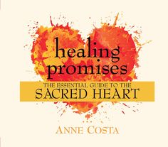 Healing Promises: The Essential Guide to the Sacred Heart Audio Book