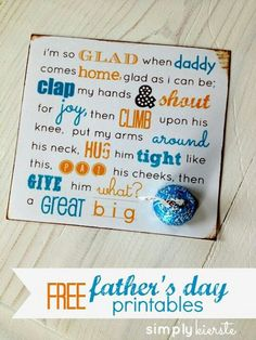 Father's day (where it says HUG - I would put a Hershey HUG [ similar to the Hershey Kiss])