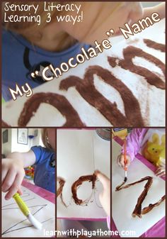 Learn with Play at home: My Chocolate Name. Fun Sensory Literacy Learning 3 ways. LOVE this and doing it with the girls this week (: