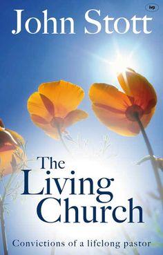 The Living Church - John Stott : Inter-Varsity Press John Stott, Reading, Books, Pastor, Libros, Book, Reading Books, Book Illustrations, Libri