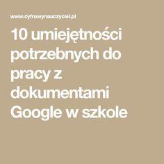 10 umiejętności potrzebnych do pracy z dokumentami Google w szkole