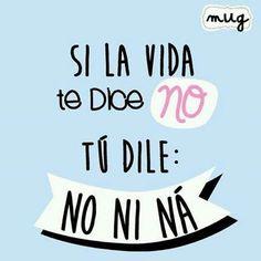 Si la vida te dice NO