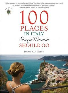100 Places in Italy Every Woman Should Go. Tips on cooking classes, shopping and sipping. #moremagazine