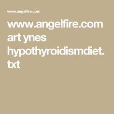 www.angelfire.com art ynes hypothyroidismdiet.txt