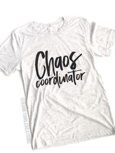 Chaos Coordinator Tee- The Original - Cool Shirts - Ideas of Cool Shirts - For every mom ever. Chaos Coordintor Tee Chaos Coordinator Tee Cool Mom -Because Kids Tee Because Kids Teacher Outfits, Teacher Shirts, Mom Shirts, Mothers Day Shirts, Funny Graphic Tees, Funny Tees, Funny Humor, Graphic Shirts, Funny Quotes