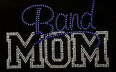 Band mom shirt  Etsy listing at http://www.etsy.com/listing/168566443/rhinestone-band-mom-t-shirt-bling-shirt