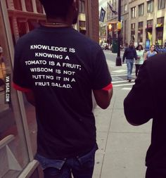 The difference between knowledge and wisdom.