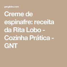 Creme de espinafre: receita da Rita Lobo - Cozinha Prática - GNT