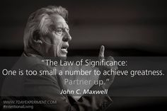The Law of Significance: One is too small a number to achieve greatness. Partner Up. #IntentionalLiving #BreaTheLife