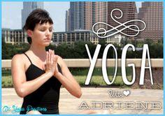 Yoga with adriene - http://allyogapositions.com/yoga-with-adriene.html