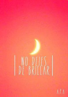 No dejes de brillar #etcmx #frases #quotes