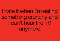 The hazards of crunchy food