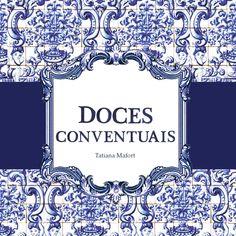 Doces Conventuais  Projeto acadêmico /               Livreto de Receitas