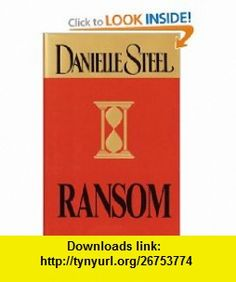 Ransom DANIELLE STEEL , ISBN-10: 0385336322  ,  , ASIN: B0002MJDJU , tutorials , pdf , ebook , torrent , downloads , rapidshare , filesonic , hotfile , megaupload , fileserve