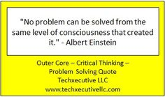 Critical Thinking Quotes, Outer Core, Levels Of Consciousness, Albert Einstein, Problem Solving, Coaching, Training