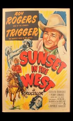 Roy Rogers movies | 137: Roy Rogers Sunset in the West Movie Poster : Lot 137.I have just seen this movie,and it is just GREAT!!!!!!!