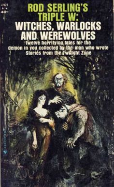 Bantam - Rod Serling's Triple W: Witches, Warlocks and Werewolves - Rod, Ed. Serling