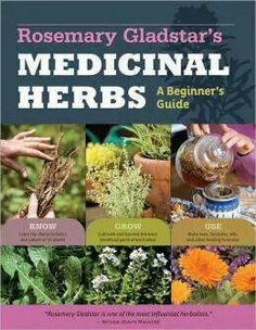 Very few articles do we write without referencing one of Rosemary Gladstar's books. This book is a must have if you are an herbalist!