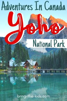 Things To Do in Yoho National Park - Bring The Kids - Yoho National Park is a top adventure vacation destination in BC, Canada! Enjoy numerous things to - Hiking With Kids, Travel With Kids, Best Family Vacations, Family Travel, Yoho National Park, National Parks, Quebec, Montreal, Canada Winter