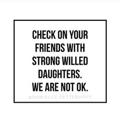 Self Care + Strong Willed Daughters Daughter Quotes Funny, Beautiful Daughter Quotes, Love You Daughter Quotes, Bad Parenting Quotes, Parenting Humor, Parent Quotes, Parenting Win, Mommy Quotes, Beach Mom