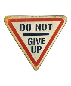 Look at this 'Do Not Give Up' Wall Sign on #zulily today!