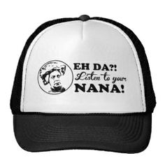 """EH DA?! Listen to your NANA!: """"Eh Da?"""" is an Arabic saying which translates to """"What is this?"""" A common nickname for grandmother is Nana (Middle Eastern Arabic Designs Store - Mesh Hat - Trucker Hat)"""