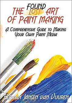 THE FOUND ART OF PAINT MAKING: A Comprehensive Guide to m... https://www.amazon.com/dp/B01MZ75UVR/ref=cm_sw_r_pi_dp_x_MHQEybCGFV1R0 - FREE 01/14/2017.
