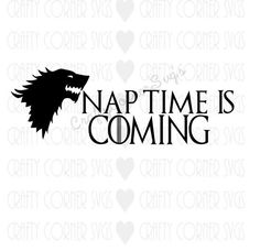 SVG-Nap Time is Coming-svg design-Game of by CraftyCornerSvgs