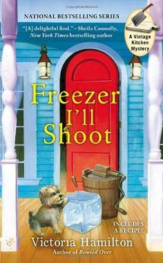 Freezer I'll Shoot (A Vintage Kitchen Mystery) by Victoria Hamilton,http://www.amazon.com/dp/042525237X/ref=cm_sw_r_pi_dp_6eaKsb1KYBJVR1DV