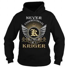 I Love Never Underestimate The Power of a KRIGER - Last Name, Surname T-Shirt Shirts & Tees