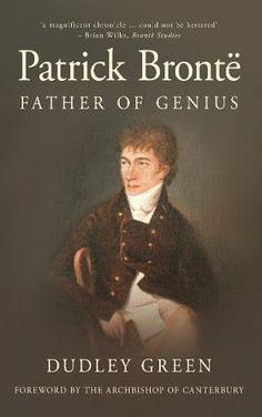 Patrick Brontë: Father of Genius by Dudley Green https://www.amazon.com/dp/0752454455/ref=cm_sw_r_pi_dp_x_DZH6zbGREEGGS