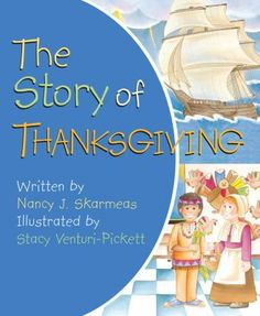 The popular Thanksgiving board book available in a new size. Here is the story of Thanksgiving told in only about 200 words that are simple enough for a toddler to understand. From the Pilgrims' voyage to the first feast with the Native Americans, the Thanksgiving story is presented in its most traditional form.  2012.