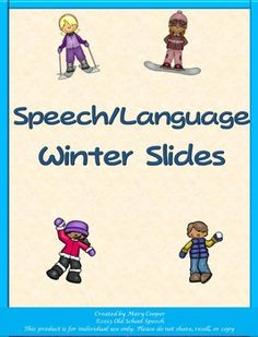 Speech/Language Winter Slides Great way to send fun homework with your students! Includes /r, s, l, f, g-k/,FCD, and blends. Students choose a winter activity, color, attach slide, and have something fun to practice at home!