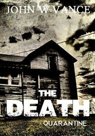 The Death: Quarantine by John W. Vance ebook deal