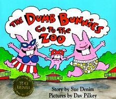 Dumb Bunnies Go To The Zoo By Sue Denim Dav Pilkey
