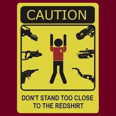 """""""Redshirt Danger Zone"""" T-Shirts & Hoodies by Octochimp Designs Star Trek V, Star Trek Characters, Danger Zone, You Have Been Warned, Love Stars, Halloween Themes, Make You Smile, Laugh Out Loud, I Laughed"""