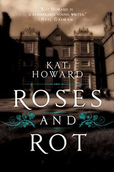 Roses and Rot Kat Howard – Fame, Hell and Faerie in a spin on the Tam Lin ballad. Adult fantasy, via Whatever Ya Books, Good Books, Books To Read, Beach Reading, Beautiful Book Covers, Book Authors, Book Nerd, So Little Time, Book Worms