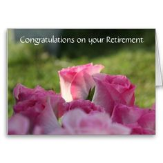 Floral Retirement Card, Pretty Pink Roses