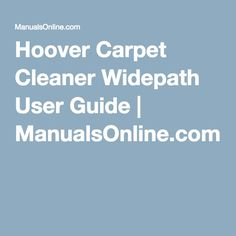 http://amzn.to/2eN2Bw3 Hoover Carpet Cleaner Widepath User Guide | ManualsOnline.com