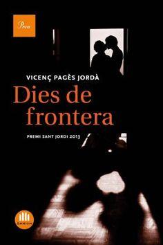 ESPECIAL SANT JORDI-2014. Vicenç Pagès Jordà. Dies de frontera. N(PAG)DIE http://www.tv3.cat/videos/4902391/Dies-de-frontera-de-Vicenc-Pages